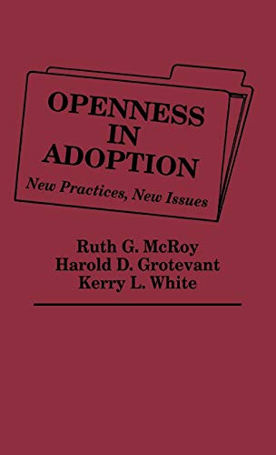 Openness in Adoption: New Practices, New Issues: Grotevant, Harold D.,