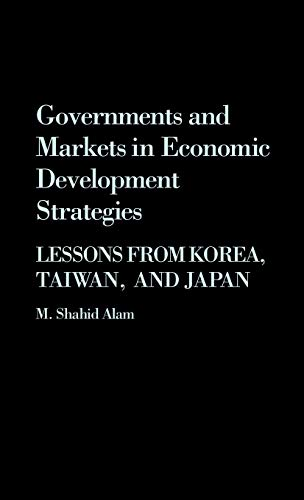 9780275929350: Governments and Markets in Economic Development Strategies: Lessons From Korea, Taiwan, and Japan
