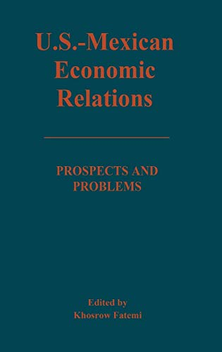 9780275929558: U.S.-Mexican Economic Relations: Prospects and Problems