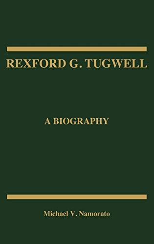 9780275929619: Rexford G. Tugwell: A Biography