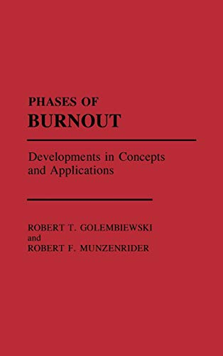 9780275929800: Phases of Burnout: Developments in Concepts and Applications