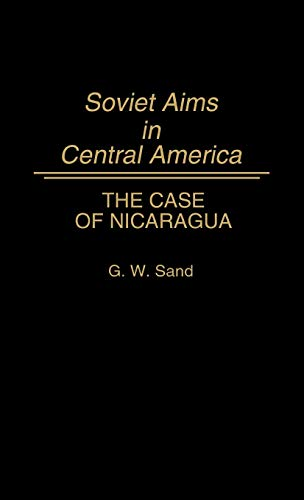 9780275930509: Soviet Aims in Central America: The Case of Nicaragua