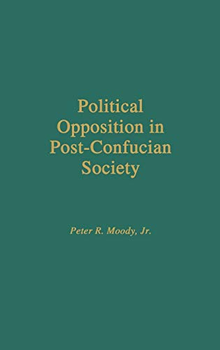 9780275930639: Political Opposition in Post-Confucian Society