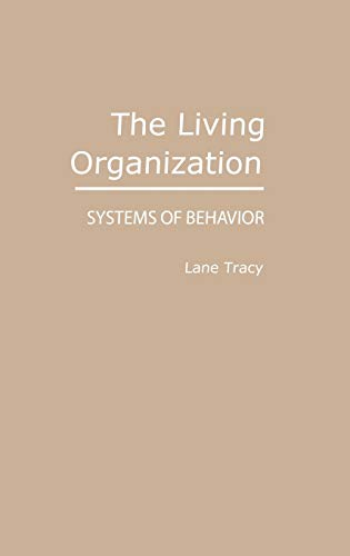 The Living Organization: Systems of Behavior: Tracy, Lane