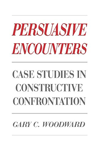 9780275930929: Persuasive Encounters: Case Studies in Constructive Confrontation