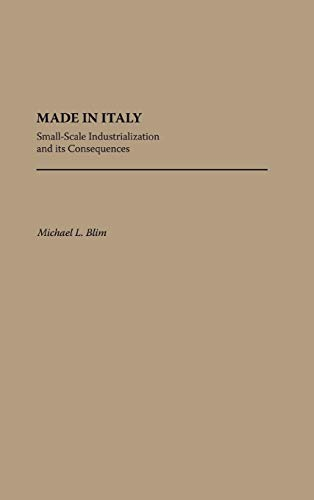 9780275931018: Made in Italy: Small-Scale Industrialization and Its Consequences