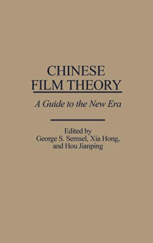 9780275931032: Chinese Film Theory: A Guide to the New Era