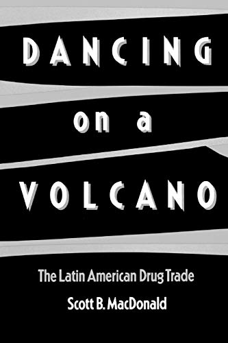9780275931056: Dancing on a Volcano: The Latin American Drug Trade