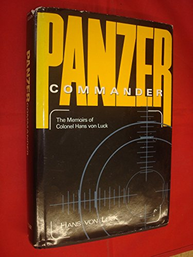 9780275931155: Panzer Commander: The Memoirs of Colonel Hans von Luck