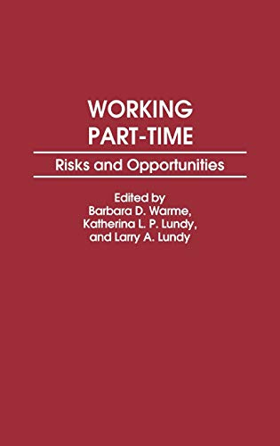 9780275931421: Working Part-Time: Risks and Opportunities