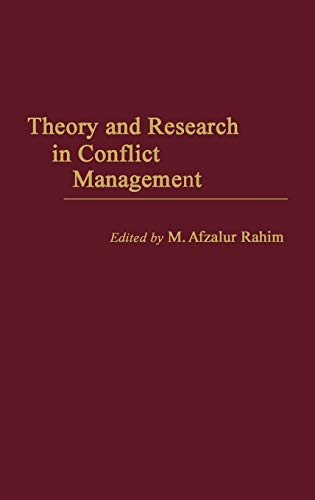 Theory and Research in Conflict Management: (0275931730) by M. Afzalur Rahim