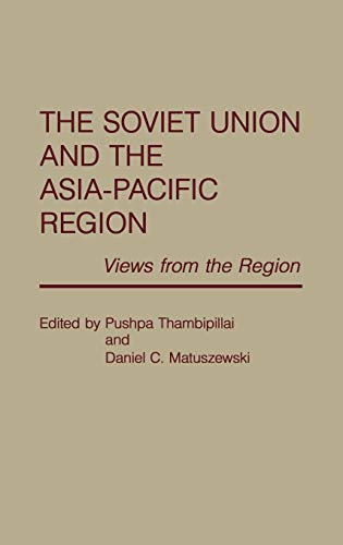 9780275932121: The Soviet Union and the Asia-Pacific Region: Views from the Region