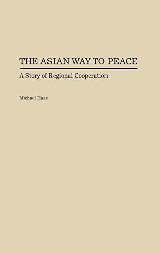 9780275932169: The Asian Way to Peace: A Story of Regional Cooperation