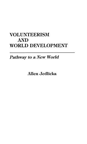 9780275932411: Volunteerism and World Development: Pathway to a New World