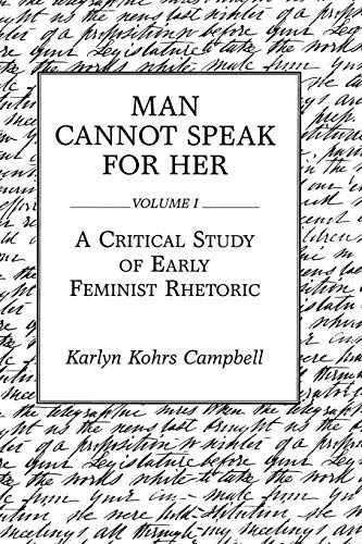 9780275932695: Man Cannot Speak for Her: Volume I; A Critical Study of Early Feminist Rhetoric