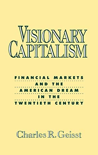 9780275932831: Visionary Capitalism: Financial Markets and the American Dream in the Twentieth Century
