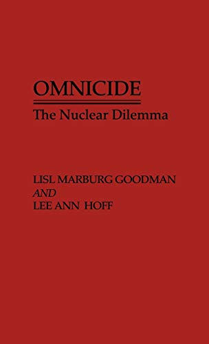 9780275932985: Omnicide: The Nuclear Dilemma