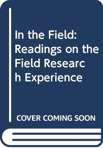 9780275933197: In the Field: Readings on the Field Research Experience