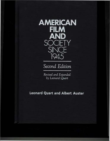 9780275933265: American Film and Society Since 1945: Second Edition, Revised and Expanded by Leonard Quart