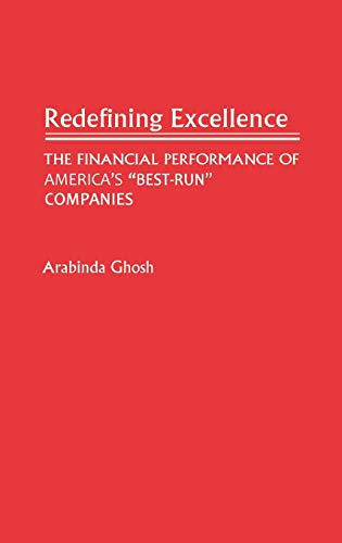 """Redefining Excellence: The Financial Performance of America's """"Best-Run"""" Companies: ..."""