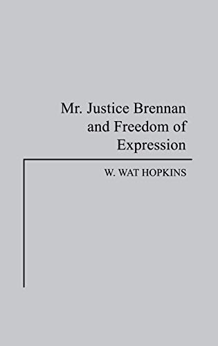 9780275933630: Mr. Justice Brennan and Freedom of Expression