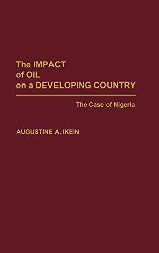 9780275933647: The Impact of Oil on a Developing Country: The Case of Nigeria