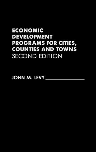 9780275933661: Economic Development Programs for Cities, Counties and Towns, 2nd Edition
