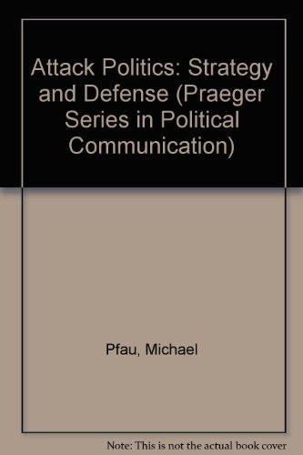 9780275933753: Attack Politics: Strategy and Defense (PRAEGER SERIES IN PUBLIC AND NONPROFIT SECTOR MARKETING)