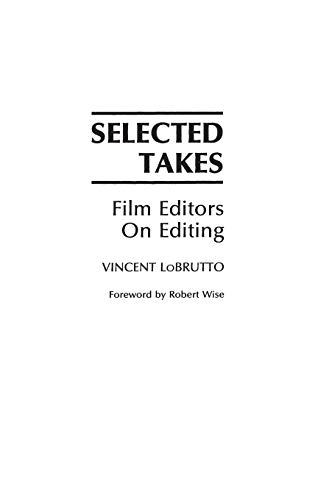 9780275933784: Selected Takes: Film Editors on Editing