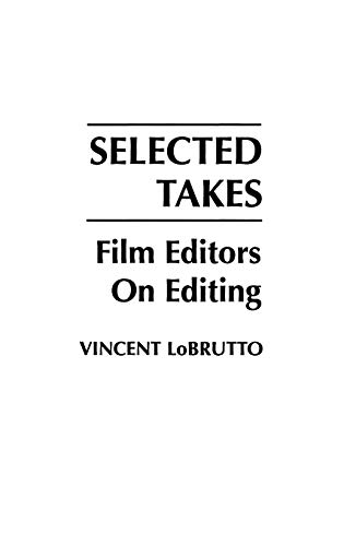 9780275933951: Selected Takes: Film Editors on Editing