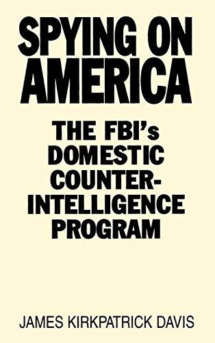 9780275934071: Spying on America: The FBI's Domestic Counterintelligence Program