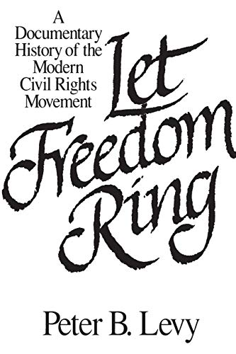 Let Freedom Ring: A Documentary History of the Modern Civil Rights Movement (Paperback)