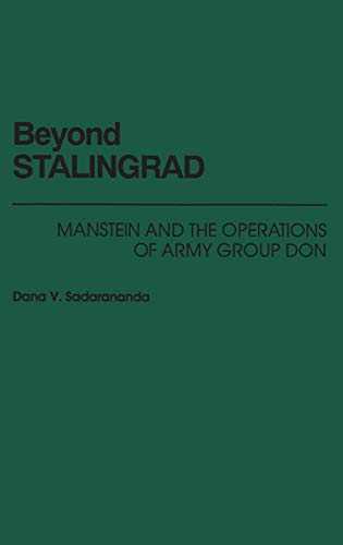 9780275934408: Beyond Stalingrad: Manstein and the Operations of Army Group Don