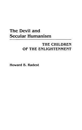 The Devil and Secular Humanism: The Children of the Enlightenment: Radest, Howard B.