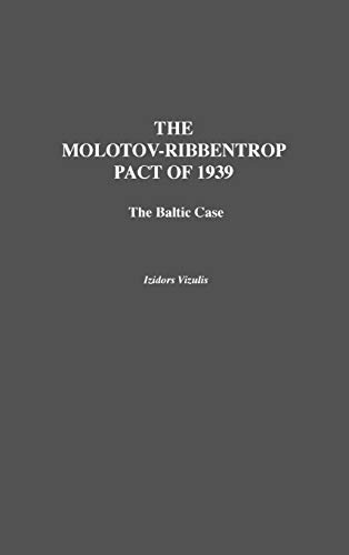 9780275934569: The Molotov-Ribbentrop Pact of 1939: The Baltic Case