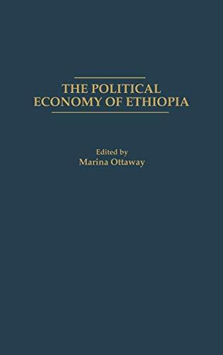 9780275934729: The Political Economy of Ethiopia