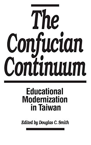 9780275935177: The Confucian Continuum: Educational Modernization in Taiwan