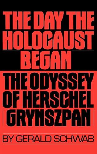 The Day the Holocaust Began: The Odyssey of Herschel Grynszpan: Schwab, Gerald