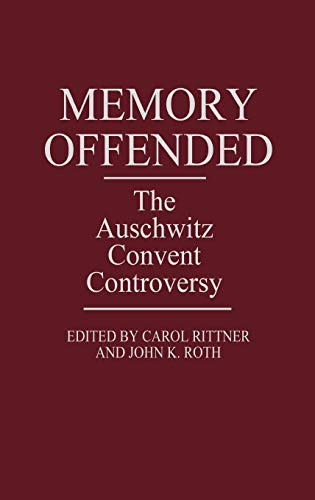 9780275936068: Memory Offended: The Auschwitz Convent Controversy