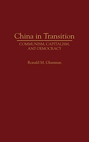 9780275936143: China in Transition: Communism, Capitalism, and Democracy