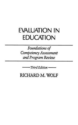 9780275936167: Evaluation in Education: Foundations of Competency Assessment and Program Review, 3rd Edition (Economic History; 111)
