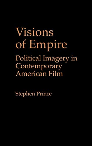 9780275936617: Visions of Empire: Political Imagery in Contemporary American Film (Praeger Series in Political Communication)