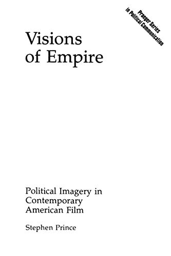 9780275936624: Visions of Empire: Political Imagery in Contemporary American Film (Praeger Series in Political Communication)