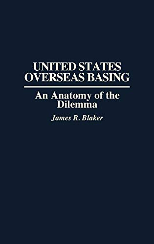 9780275936655: United States Overseas Basing: An Anatomy of the Dilemma