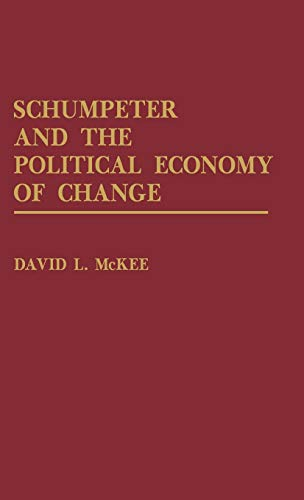 9780275936792: Schumpeter and the Political Economy of Change
