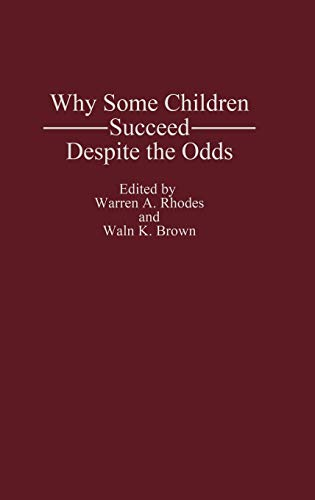 9780275937058: Why Some Children Succeed Despite the Odds: