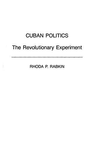 9780275937393: Cuban Politics: The Revolutionary Experiment (Politics in Latin America)