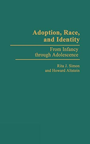 9780275937485: Adoption, Race, and Identity: From Infancy through Adolescence