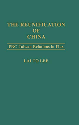 9780275937720: The Reunification of China: PRC-Taiwan Relations in Flux