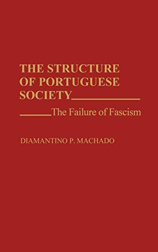 9780275937843: The Structure of Portuguese Society: The Failure of Fascism